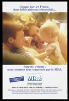 """view A couple with their baby in a sun-lit scene with the message in French: """"each day in France 2 babies are born with HIV""""; an advertisement by AIDES, the support group for those with HIV/AIDS. Colour lithograph."""