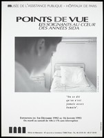 """view A blurred figure in the foreground looks at a hospital bed, a photograph by Gladys representing an advertisement for an exhibition entitled: """"Views: caregivers at the heart of the AIDS years"""" at the Hôtel de Miramon from 1st December [World AIDS Day] 1992 to 16th January 1993 by the Musée de l'Assistance Publique - Hôpitaux de Paris. Lithograph."""
