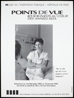 """view F. Marques, a nurse, talks to a colleague in a hospital: a photograph by Manuel Aries representing an advertisement for an exhibition entitled: """"Views: caregivers at the heart of the AIDS years"""" at the Hôtel de Miramon from 1st December [World AIDS Day] 1992 to 16th January 1993 by the Musée de l'Assistance Publique - Hôpitaux de Paris. Lithograph."""