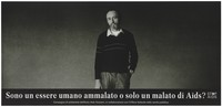 """view A man with a beard and moustache with one hand in his pocket wearing a dark jumper bearing two white lines; with the message in Italian: """"Am I a human being or just a sick person with AIDS""""; one of a series of safe sex posters from a 'Stop AIDS' solidarity campaign by Aiuto AIDS Svizzero in collaboration with the Federal Office of Public Health. Lithograph by Christian Vogt."""