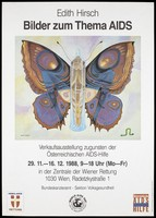 view A butterfly wearing a condom on its main body with a caterpillar nearby; an illustration by Edith Hirsch representing an advertisement for an auction exhibition of pictures on the theme of AIDS to benefit the Österreichische AIDS-Hilfe at the Zentrale der Wiener Rettung, Vienna between 29 November to 12 December 1988 in commemoration of World AIDS Day. Colour lithograph.