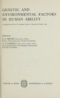 view Genetic and environmental factors in human ability : a symposium held by the Eugenics Society in September-October 1965 / edited by J.E. Meade, A.S. Parkes.