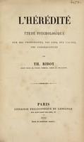 view L'hérédité étude psychologique : sur ses phénomènes, ses lois, ses causes, ses conséquences / par Th. Ribot.