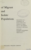 view The genetics of migrant and isolate populations : proceedings of a Conference on Human Population Genetics in Israel, held at the Hebrew University, Jerusalem / edited by Elisabeth Goldschmidt.