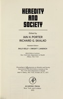 view Heredity and society : proceedings / edited by Ian H. Porter, Richard G. Skalko. Assistant editors: Sally Kelly, Dwight T. Janerich.