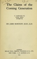 view The claims of the coming generations : a consideration by various writers / arranged by Sir James Marchant.