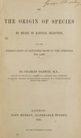 view On the origin of species by means of natural selection , or, The preservation of favoured races in the struggle for life / by Charles Darwin.