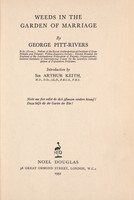 view Weeds in the garden of marriage / by George Pitt-Rivers ; introduction by Sir Arthur Keith.