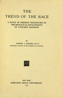 view The trend of the race : a study of present tendencies in the biological development of civilized mankind / by Samuel J. Holmes.