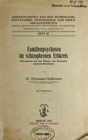 view Familienpsychosen im schizophrenen Erbkreis : (Psychosen bei den Eltern von dementia Pracecox-Kranken) / von Hermann Hoffmann.