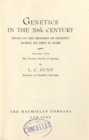 view Genetics in the 20th century : essays on the progress of genetics during its first 50 years / edited for the Genetics Society of America by L.C. Dunn.