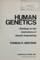 view Human genetics : readings on the implications of genetic engineering / [compiled by] Thomas R. Mertens.