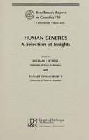 view Human genetics : a selection of insights / edited by William J. Schull and Ranajit Chakraborty.