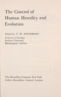 view The control of human heredity and evolution / edited by T.M. Sonneborn.