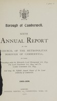 view Sixth annual report of the Council of the Metropolitan Borough of Camberwell...