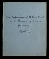 """view """"The experiences of R.R.S. Martin as a prisoner of war in Germany"""" (1918), 3 ms volumes by Sergeant R.R.S. Martin, RAMC"""