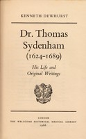 view Dr. Thomas Sydenham (1624-1689): his life and original writings / [edited by] Kenneth Dewhurst.