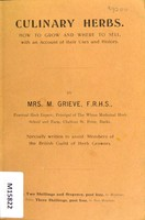 view Culinary herbs : how to grow and where to sell with an account of their uses and history specially written to assist members of the British Guild of Herb Growers / by M. Grieve.