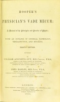 view Hooper's Physician's vade mecum : a manual of the principles and practice of physic with an outline of general pathology, therapeutics, and hygiene.