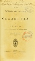 view On the pathology and treatment of gonorrhoea / by J.L. Milton.