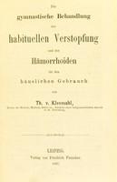 view Die gymnastische Behandlung der habituellen Verstopfung und der Hämorrhoiden für den häuslichen Gebrauch / von Th. v. Klevesahl.