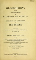 view Glossology, or, The additional means of diagnosis of disease to be derived from indications and appearances of the tongue : read before the Senior Physical Society of Guy's Hospital, 4th November, 1843 / by Benjamin Ridge.