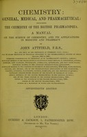 view Chemistry : general, medical, and pharmaceutical including the chemistry of the British pharmacopœia a manual on the science of chemistry, and its applications in medicine and pharmacy.