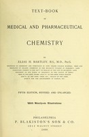 view Text-book of medical and pharmaceutical chemistry / by Elias H. Bartley.