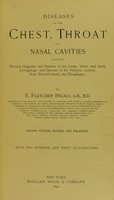 view Diseases of the chest, throat and nasal cavities : including physical diagnosis and diseases of the lungs, heart and aorta, laryngology and diseases of the pharynx, larynx, nose, thyroid gland, and œsophagus / by E. Fletcher Ingals.