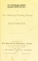 view Electropathy : a new method of treating disease by electricity.