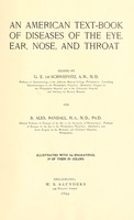 view An American text-book of diseases of the eye, ear, nose and throat / edited by G.E. De Schweinitz and B. Alex. Randall.
