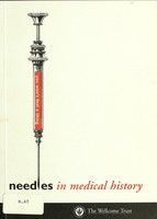 view Needles in medical history : an exhibition at the Wellcome Trust History of Medicine Gallery, April 1998 / Ken Arnold [and others].