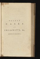 view Select cases in the different species of insanity, lunacy, or madness, with modes of practice as adopted in the treatment of each / [William Perfect].