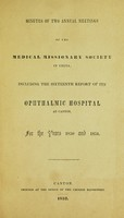 view Minutes of two annual meetings of the Medical missionary society in China : including the sixteenth report of its Ophthalmic hospital at Canton, for the years 1850 and 1851.