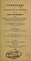 view Formulary for the preparation and employment of several new remedies : namely, resin of nux vomica, strychnine, morphine, hydrocyanic acid, preparations of cinchona emetine, iodine / Tr. from the 6th ed. of the Formulaire of M. Magendie, published in Paris, 1827. With an appendix containing the experiences of British practitioners with many of the new remedies, by Joseph Houlton.