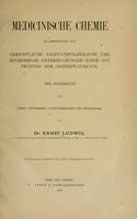 view Medicinische Chemie in Anwendung auf gerichtliche, sanitätspolizeiliche und hygienische Untersuchungen sowie auf Prüfung der Arzneipräparate : Ein Handbuch ... / von Dr. Ernst Ludwig.