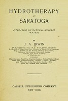 view Hydrotherapy at Saratoga : a treatise on natural mineral waters,  by J. A. Irwin.