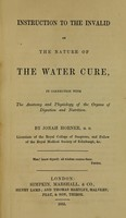 view Instruction to the invalid on the nature of the water cure : in connection with the anatomy and physiology of the organs of digestion and nutrition.