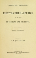 view Elementary principles of electrotherapeutics for the use of physicians and students / Prepared by C.M. Haynes, M.D.