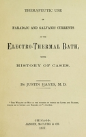 view Therapeutic use of faradaic and galvanic currents in the electro-thermal bath : with history of cases.