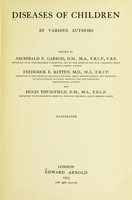 view Diseases of children / by various authors. Edited by Archibald E. Garrod.