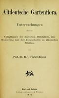 view Altdeutsche Gartenflora; Untersuchungen über die Nutzpflanzen des deutschen Mittelalters : ihre Wanderung und ihre Vorgeschichte im klassischen Altertum.