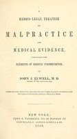 view A medico-legal treatise on malpractice and medical evidence : comprising the elements of medical jurisprudence / by John J. Elwell.