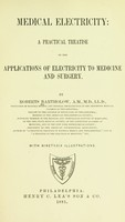 view Medical electricity; a practical treatise on the applications of electricity to medicine and surgery.