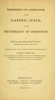 view Experiments and observations on the gastric juice, and the physiology of digestion / by William Beaumont.