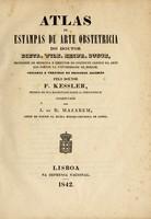 view Atlas de estampas de arte obstetrica / do doutor Dietr. Wilh. Heinr. Busch ... ; copiadas e vertidas do original allemão pelo doutor F. Kessler ... ; coajuvado por J. da R. Mazarem.