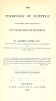 view The physiology of digestion considered with relation to the principles of dietetics / by Andrew Combe.