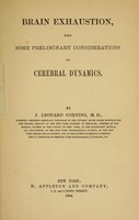 view Brain exhaustion, with some preliminary considerations on cerebral dynamics / By J. Leonard Corning.
