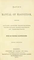 view Davis's manual of magnetism : including galvanism, magnetism, electro-magnetism, electro-dynamics, magneto-electricity, and thermo-electricity.