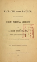 view Fallacies of the faculty : with the principles of chrono-thermal medicine / by Samuel Dickson.